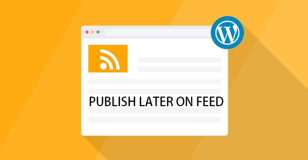 推迟WORDPRESS RSS输出